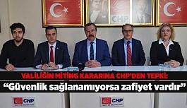 VALİLİĞİN MİTİNG KARARINA CHP'DEN TEPKİ