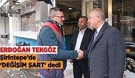 Erdoğan Tekgöz  Şirintepe'de 'Değişim Şart' dedi