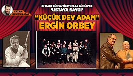 """KÜÇÜK DEV ADAM"" ERGİN ORBEY"
