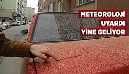 METEOROLOJİ UYARDI, YİNE GELİYOR
