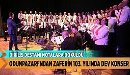 ODUNPAZARI'NDAN ZAFERİN 103'ÜNCÜ YILINDA DEV KONSER