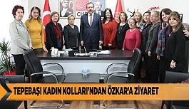 TEPEBAŞI KADIN KOLLARI'NDAN ÖZKAR'A ZİYARET