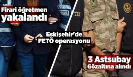 Eskişehir'de FETÖ operasyonu: 3 Gözaltı, 1 tutuklama