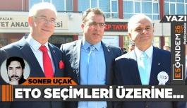 ETO SEÇİMLERİ ÜZERİNE...
