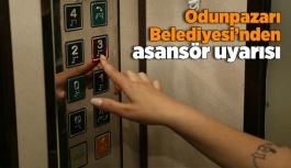 Odunpazarı Belediyesi'nden asansör uyarısı