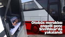Otobüs meraklısı engelli genç Sivrihisar'da yakalandı