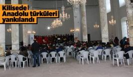 Kilisede Anadolu türküleri yankılandı