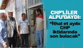 CHP'LİLER ALPU'YU ZİYARET ETTİ
