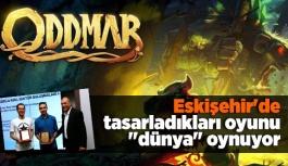 """Eskişehir'de tasarladıkları oyunu """"dünya"""" oynuyor"""