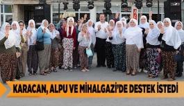 KARACAN, ALPU VE MİHALGAZİ'DE DESTEK İSTEDİ
