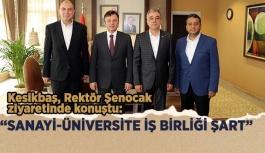 """""""SANAYİ-ÜNİVERSİTE İŞ BİRLİĞİ ŞART"""""""