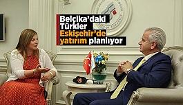 Belçika'daki Türkler Eskişehir'de yatırım planlıyor