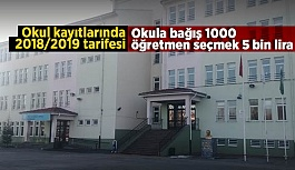 Okula bağış 1000, öğretmen seçmek 5 bin lira
