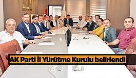 AK Parti İl Yürütme Kurulu belirlendi