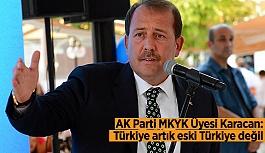 AK Parti MKYK Üyesi Karacan: Türkiye artık eski Türkiye değil