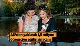 AÜ'den yaklaşık 1,5 milyon öğrenciye eğitim imkanı