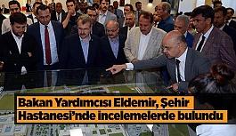 Bakan Yardımcısı Eldemir, Eskişehir Şehir Hastanesinde incelemelerde bulundu