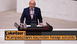 CHP'li Çakırözer kumpas davası mağdurlarını Meclis gündemine taşıdı