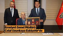 Emniyet Genel Müdürü Celal Uzunkaya Eskişehir'de