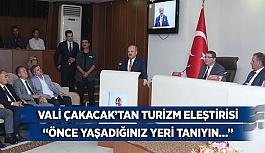 Vali Çakacak'tan turizm eleştirisi