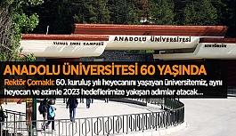 ANADOLU ÜNİVERSİTESİ 60 YAŞINDA