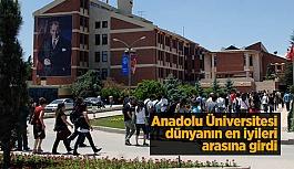 Anadolu Üniversitesi dünyanın en iyileri arasına girdi