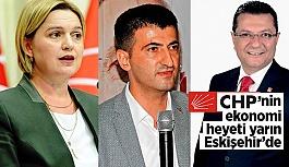 CHP'nin ekonomi heyeti yarın Eskişehir'de