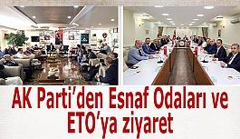 AK Parti'den Esnaf Odaları ve ETO'ya ziyaret