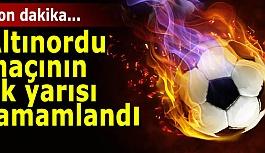 Altınordu- Es Es maçının ilk yarısı...