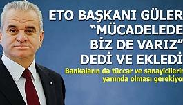 """GÜLER """"MÜCADELEDE BİZ DE VARIZ"""""""