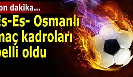 Eskişehirspor-Osmanlıspor maç kadroları...