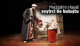 Şehir Tiyatroları'nın yeni oyunu Meddah'ın Hayali seyirci ile buluştu