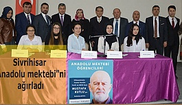 """Sivrihisar ilçesi """"Anadolu mektebi""""ni ağırladı"""