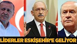 LİDERLER ESKİŞEHİR'E GELİYOR