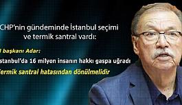 CHP'nin gündeminde İstanbul seçimleri ve termik santral vardı: