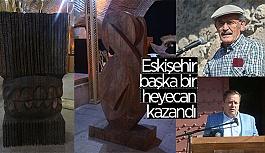 ESKİŞEHİR ÇOK ÖZEL ESERLER KAZANDI