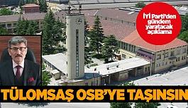 """""""TÜLOMSAŞ OSB'YE TAŞINSIN"""""""
