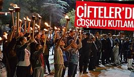 ÇİFTELER'DE KURTULUŞ COŞKUSU