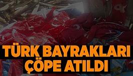 O ilçede Türk Bayrakları çöpe atıldı