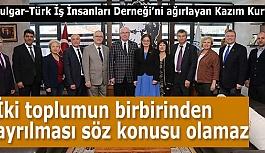 Bulgar-Türk İş İnsanları Derneği'nden Kazım Kurt'a ziyaret