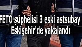 FETÖ şüphelisi 3 eski astsubay Eskişehir'de yakalandı