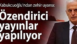 Kabukcuoğlu: Özendirici yayınlar yapılıyor