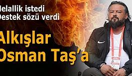 Osman Taş'tan destek sözü