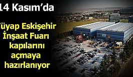 Tüyap Eskişehir İnşaat Fuarı 14 Kasım'da kapılarını ilk kez açıyor