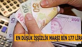 EN DÜŞÜK İŞŞİZLİK MAAŞI BİN 177...
