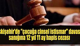 "Eskişehir'de ""çocuğa cinsel..."