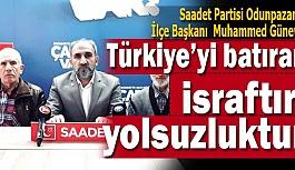 Güney: Türkiye'yi batıran israftır, yolsuzluktur