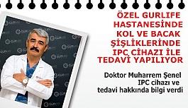 ÖZEL GURLIFE HASTANESİNDE KOL VE BACAK...