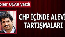 CHP İÇİNDE ALEVİ TARTIŞMALARI