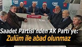 Saadet Partisi'nden AK Parti'ye:   Zulüm ile abad olunmaz